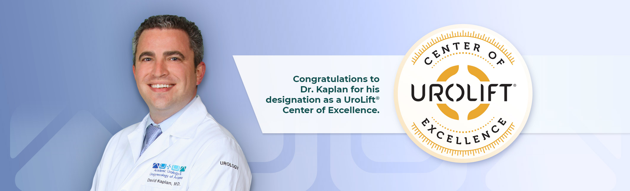 Congratulations to Dr. Kaplan for his designation as a urolift center of excellence