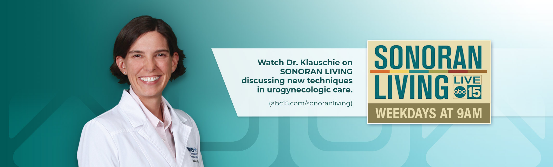 Watch Dr. Klauschie on SONORAN LIVING discussing new techniques in urogynecologic care.